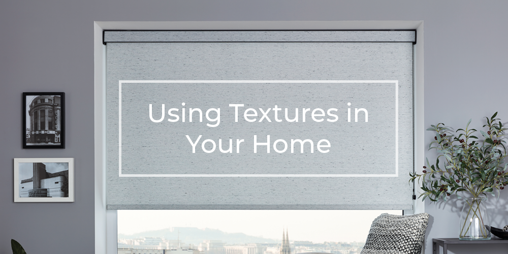 Using textures in your home